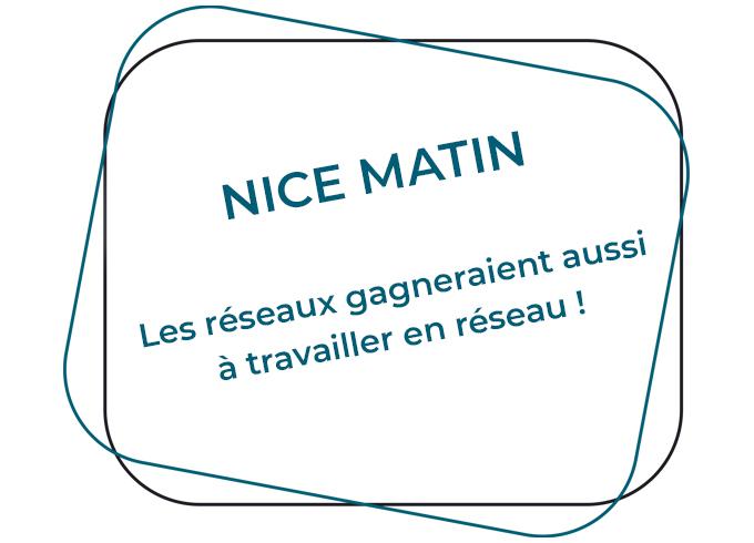8 juin 2020 - Nice Matin - Les réseaux gagneraient aussi à travailler en réseau !