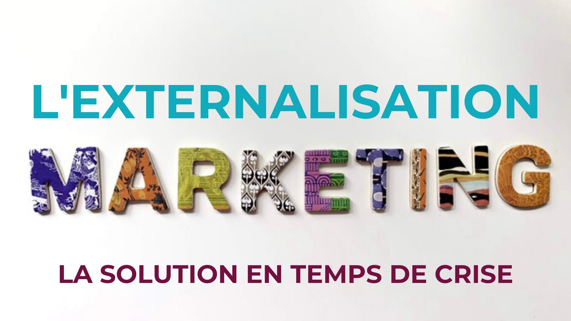 L'externalisation marketing : la solution en temps de crise ?