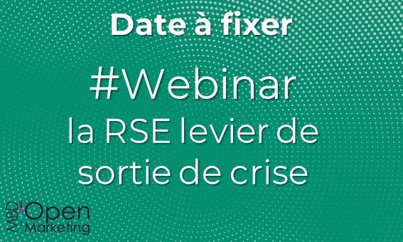 WEBINAR RSE ET SORTIE DE CRISE >> Prochainement
