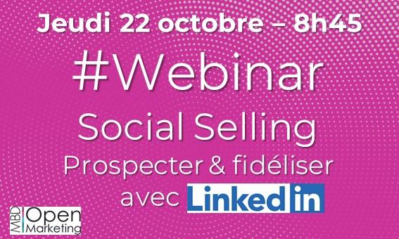 Webinar Social Selling >> jeudi 22 octobre à 8h45